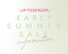 EARLY SUMMER SALE information